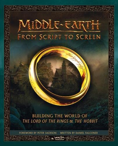 Middle-earth: From Script to Screen: Building the World of The Lord of the Rings and The Hobbit