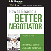How to Become a Better Negotiator | Richard A. Luecke, James G. Patterson