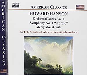 Howard Hanson: Orchestral Works, Vol. 1: Symphony No. 1 (Nordic) / Merry Mount Suite