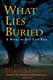 What Lies Buried, Dewey Lambdin, 1590131169