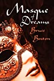 Masque of Dreams, Bruce Boston, 1434409112