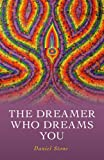 The Dreamer Who Dreams You, Daniel Stone, 1846946654