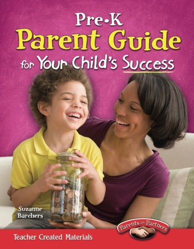 Pre-K Parent Guide for Your Child's Success (Building School and Home Connections)