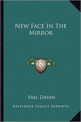 New Face In The Mirror Yael Dayan 9781163698938 Amazon Books