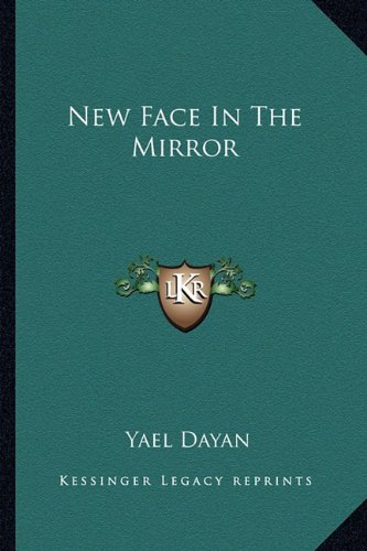 New Face In The Mirror by Yael Dayan