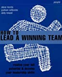 img - for How to Lead a Winning Team (Smarter Solutions: the People Pack) by Steve Morris (1999-11-24) book / textbook / text book
