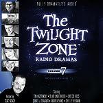 The Twilight Zone Radio Dramas, Volume 7 | Rod Serling