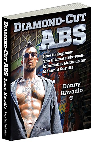 Diamond-Cut Abs: How to Engineer The Ultimate Six-Pack--Minimalist Methods for Maximal Results (Best Tips For Six Pack Abs)