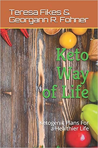 Keto Way of Life: Ketogenic Plans For a Healthier Life