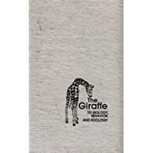The Giraffe: Its Biology, Behavior, and Ecology