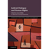 Judicial Dialogue and Human Rights (Studies on International Courts and Tribunals) (English Edition)
