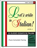 img - for Let's write in Italian! Level 2, 25 Guided Essays in Italian (Italian Edition) book / textbook / text book