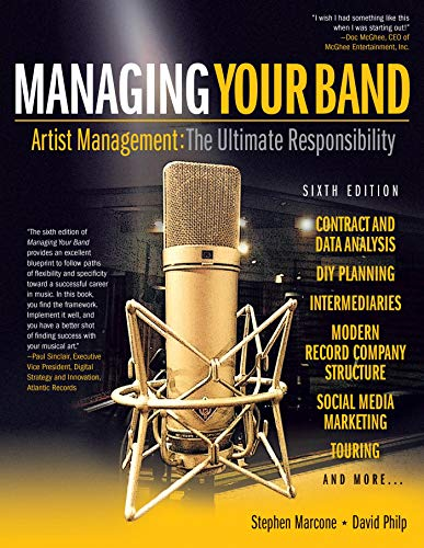 Managing Your Band: Artist Management: The Ultimate Responsibility