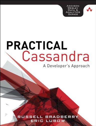 Practical Cassandra: A Developer's Approach