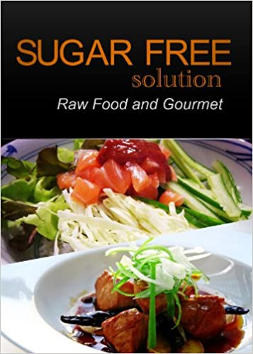 Google free e books sugar free solution raw food and gourmet sugar free solution raw food and gourmet recipes 2 book pack forumfinder Gallery