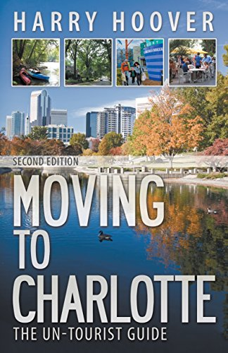 Book: Moving to Charlotte - The Un-Tourist Guide® by Harry Hoover