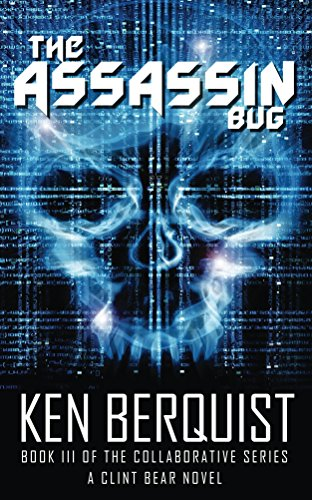Assassin Bug (The Assassin Bug: The US confronts terrorism and cyber crime. (The Collaborative Book 3))