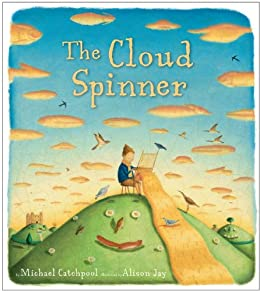 The Cloud Spinner by [Catchpool, Michael, Alison Jay]