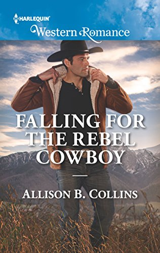 Falling for the Rebel Cowboy (Cowboys to Grooms Book 1696)