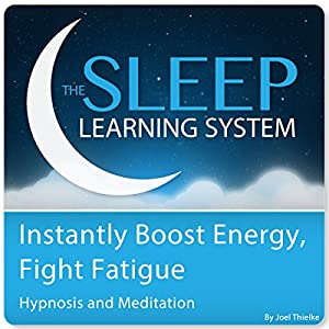 Instantly Boost Energy, Fight Fatigue with Hypnosis and Meditation Speech