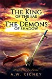 The King of the Fae & The Demons of Shadow (The Light of the Fae Series Book 1)