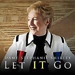 Let It Go | Stephanie Shirley