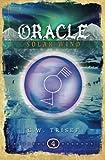 Oracle - Solar Wind, C. W. Trisef, 1494774372