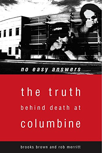 No Easy Answers: The Truth Behind Death at Columbine High School (Answers Easy)