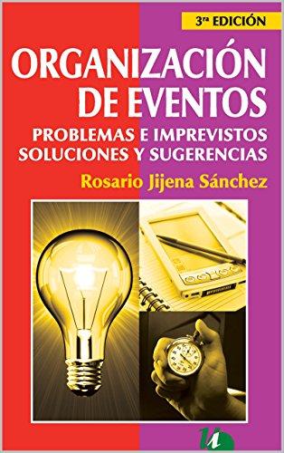 ORGANIZACIÓN DE EVENTOS: Problemas e Imprevistos, Soluciones y Sugerencias: Caja de herramientas para