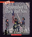 True Book - Disasters: September 11 Then and Now