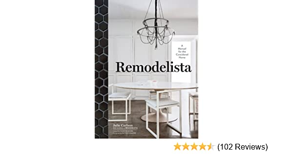 remodelista kindle edition by julie carlson the editors of