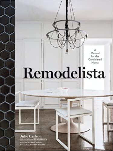 remodelista a manual for the considered home amazon co uk julie