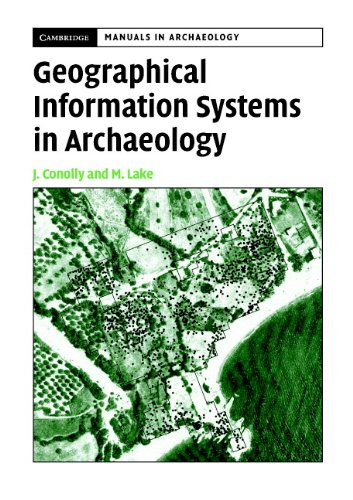 Download Geographical Information Systems in Archaeology (Cambridge Manuals in Archaeology) Pdf