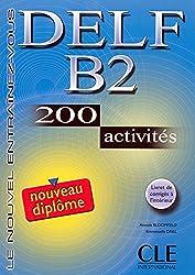 DELF B2 : 200 activités, avec un livret (Objectif Deld)
