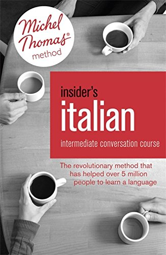 Insider's Italian: Intermediate Conversation Course (Learn Italian with the Michel Thomas Method): Book, Audio and Interactive Practice