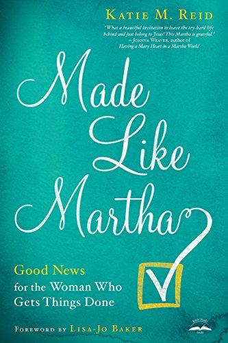 Amazon.com: Made Like Martha: Good News for the Woman Who ...