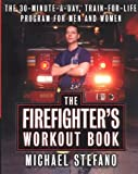 The Firefighter's Workout Book, Michael Stefano, 0060197374