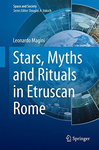 Stars, Myths and Rituals in Etruscan Rome (Space and Society)