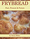 Frybread%3A Past%2C Present  and  Future