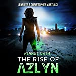 Planet Urth: The Rise of Azlyn: Planet Urth Series, Book 4 | Jennifer Martucci,Christopher Martucci