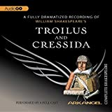 img - for Troilus and Cressida (Arkangel Complete Shakespeare) book / textbook / text book