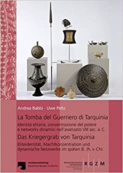 La Tomba del Guerriero Di Tarquinia: Das Kriegergrab Von Tarquinia (Monographien Des Romisch-Germanischen Zentralmuseums)