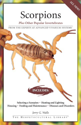 (Scorpions: Plus Other Popular Invertebrates (The Herpetocultural Library))