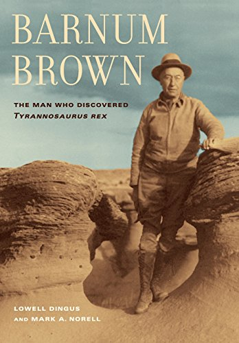 Barnum Brown: The Man Who Discovered Tyrannosaurus rex
