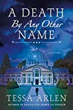 A Death by Any Other Name: A Mystery (Lady Montfort Mystery Series Book 3)