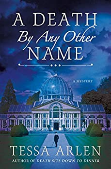 A Death by Any Other Name: A Mystery (Lady Montfort Mystery Series) by [Arlen, Tessa]