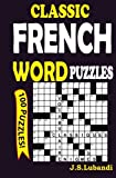 Classic French Word Puzzles (Volume 1) (French Edition)