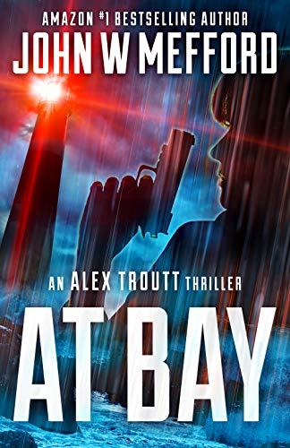Hooked Home Trout - AT Bay (An Alex Troutt Thriller, Book 1) (Redemption Thriller Series)