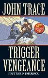 Trigger Vengeance, John Trace, 0843961538
