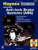 Haynes Automotive Anti-Lock Brake Systems [ABS] Manual TechBook (Haynes Repair Manuals)
